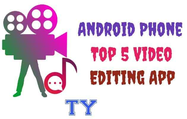 Android Phone Top 5 Video Editing App